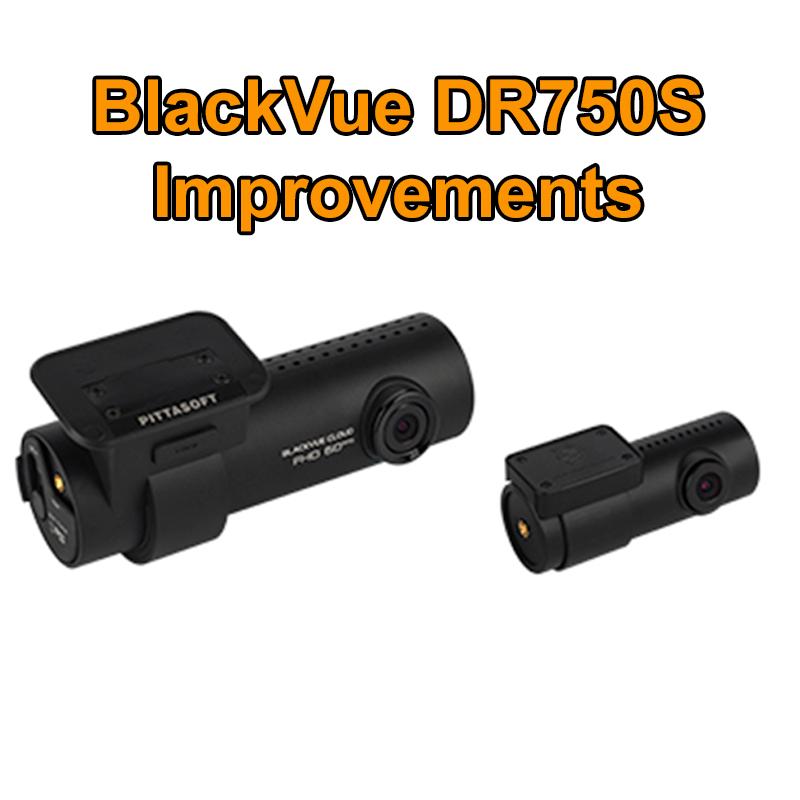 BlackVue DR750S improvements