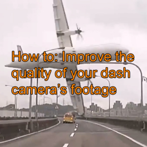 How to imrove dash cam video quality